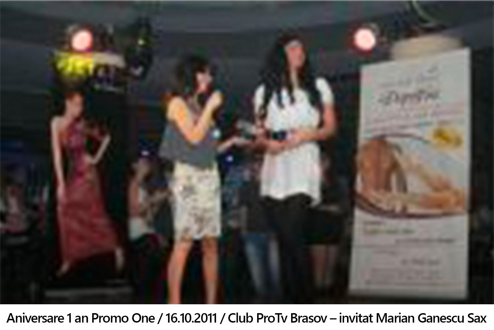 Galerie foto – Aniversare 1 an Promo One 16.10.2011 Club ProTv Brasov – invitat Marian Ganescu Sax